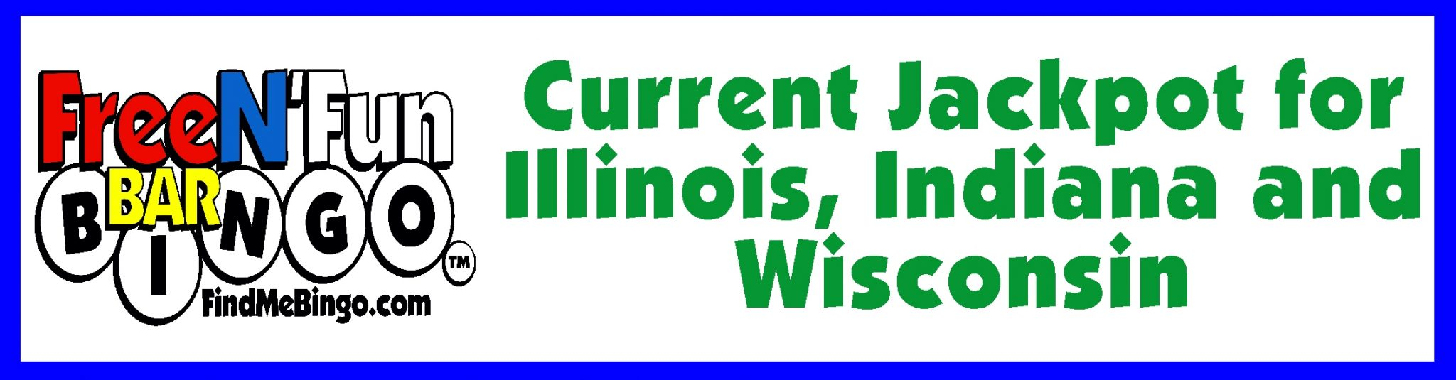 Current Jackpot for Illinois, Indiana & Wisconsin